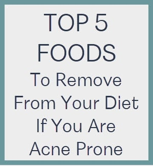 Top 5 Foods To Remove From Your Diet If You Are Acne Prone